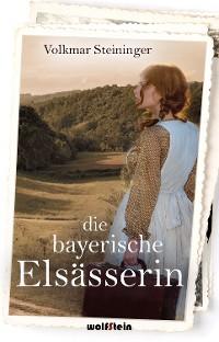 Cover Die bayerische Elsässerin