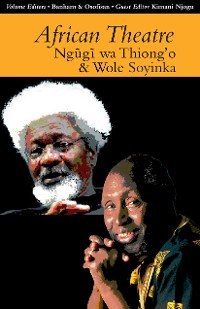 Cover African Theatre 13: Ngugi wa Thiong'o and Wole Soyinka