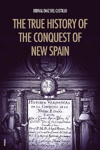 Cover The True History of the Conquest of New Spain