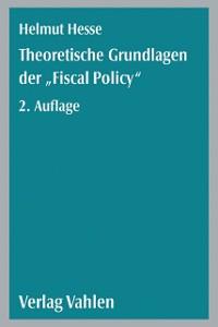 Cover Theoretische Grundlagen der 'Fiscal Policy'