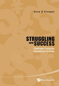Cover Struggling With Success: Challenges Facing The International Economy