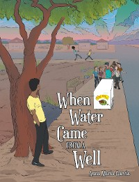 Cover When Water Came from a Well