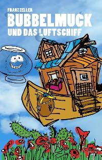 Cover Bubbelmuck und das Luftschiff