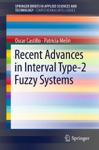 Cover Recent Advances in Interval Type-2 Fuzzy Systems
