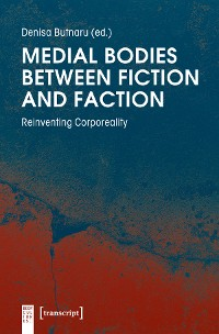 Cover Medial Bodies between Fiction and Faction