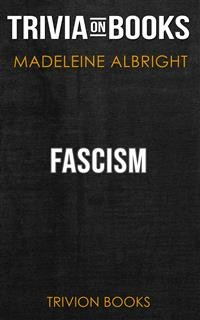 Cover Fascism by Madeleine Albright (Trivia-On-Books)