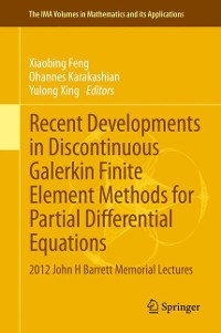 Cover Recent Developments in Discontinuous Galerkin Finite Element Methods for Partial Differential Equations