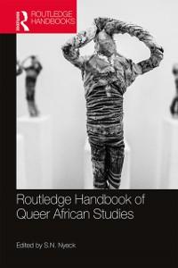 Cover Routledge Handbook of Queer African Studies