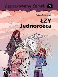 Cover Zaczarowany Zamek 9 - Łzy Jednorożca