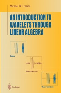 Cover Introduction to Wavelets Through Linear Algebra