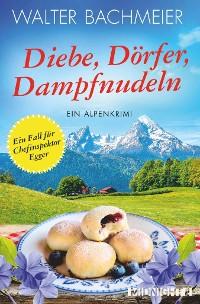 Cover Diebe, Dörfer, Dampfnudeln