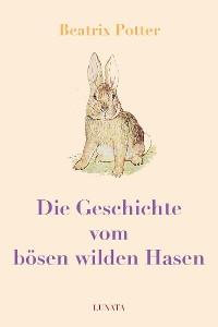 Cover Die Geschichte vom bösen wilden Hasen