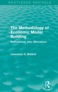 Cover Methodology of Economic Model Building (Routledge Revivals)