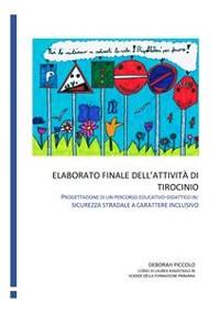 Cover Elaborato finale dell'attività di tirocinio. Progettazione di un percorso educativo-didattico in: sicurezza stradale a carattere inclusivo