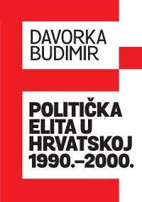 Cover Politička elita u Hrvatskoj 1990.-2000.