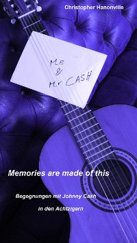 """Cover """"Memories are made of this"""": """"Begegnungen"""" mit Johnny Cash in den Achtzigern"""