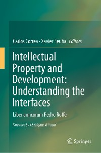 Cover Intellectual Property and Development: Understanding the Interfaces
