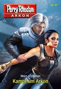 Cover Arkon 12: Kampf um Arkon