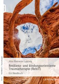Cover Resilienz- und bindungsorientierte Traumatherapie (RebiT)