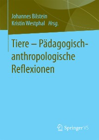 Cover Tiere - Pädagogisch-anthropologische Reflexionen