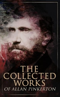 Cover The Collected Works of Allan Pinkerton