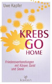 Cover Krebs go home