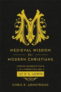 Cover Medieval Wisdom for Modern Christians
