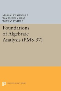 Cover Foundations of Algebraic Analysis (PMS-37), Volume 37