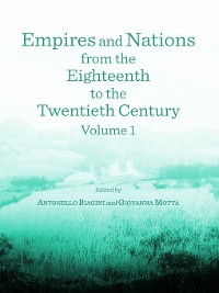 Cover Empires and Nations from the Eighteenth to the Twentieth Century, Volume 1