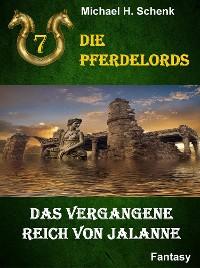 Cover Die Pferdelords 07 - Das vergangene Reich von Jalanne