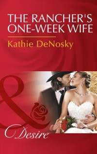 Cover Rancher's One-Week Wife (Mills & Boon Desire)