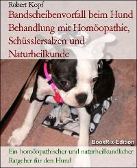 Cover Bandscheibenvorfall beim Hund Behandlung mit Homöopathie, Schüsslersalzen und Naturheilkunde