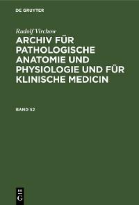 Cover Rudolf Virchow: Archiv für pathologische Anatomie und Physiologie und für klinische Medicin. Band 52