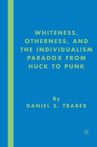 Cover Whiteness, Otherness and the Individualism Paradox from Huck to Punk