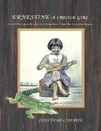 Cover Ernestine - A Creole Girl: A Girl Full-up With Life and Adventure from the Louisiana Bayou