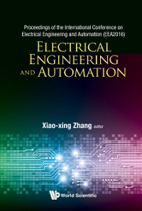 Cover Electrical Engineering And Automation - Proceedings Of The International Conference On Electrical Engineering And Automation (Eea2016)