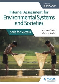 Cover Internal Assessment for Environmental Systems and Societies for the IB Diploma