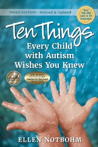Cover Ten Things Every Child with Autism Wishes You Knew, 3rd Edition