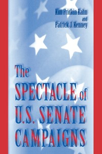 Cover The Spectacle of U.S. Senate Campaigns