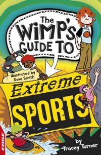 Cover EDGE: The Wimp's Guide to: Extreme Sports