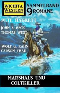 Cover Marshals und Coltkiller: Wichita Western Sammelband 9 Romane