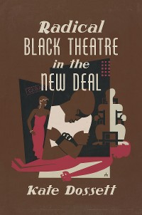 Cover Radical Black Theatre in the New Deal