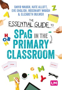 Cover The Essential Guide to SPaG in the Primary Classroom