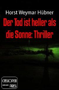 Cover Der Tod ist heller als die Sonne: Thriller