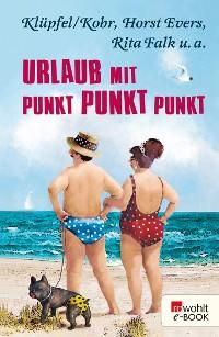 Cover Urlaub mit Punkt Punkt Punkt