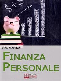 Cover Finanza Personale. Come Sfruttare al Meglio le Nostre Risorse Finanziarie e Gestire in Maniera Consapevole i Nostri Risparmi. (Ebook Italiano - Anteprima Gratis)