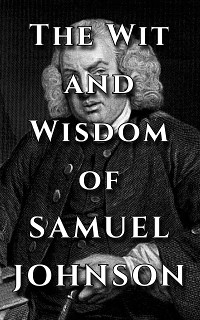 Cover Samuel Johnson Quote Ultimate Collection - The Wit and Wisdom of Samuel Johnson