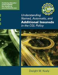 Cover Understanding Named, Automatic and Additional Insureds in the CGL Policy