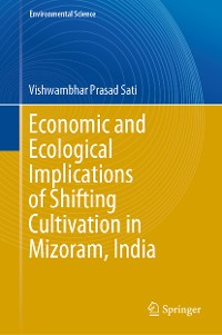Cover Economic and Ecological Implications of Shifting Cultivation in Mizoram, India