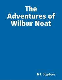 Cover The Adventures of Wilbur Noat